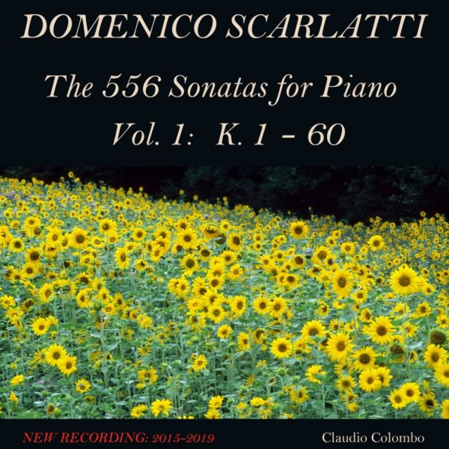 Domenico Scarlatti: The 556 Sonatas for Piano - Vol. 1: K. 1 - 60