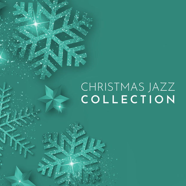 Christmas Jazz Collection: 15 Instrumental Jazz Melodies Perfect for Celebrate Christmas Time & Relax