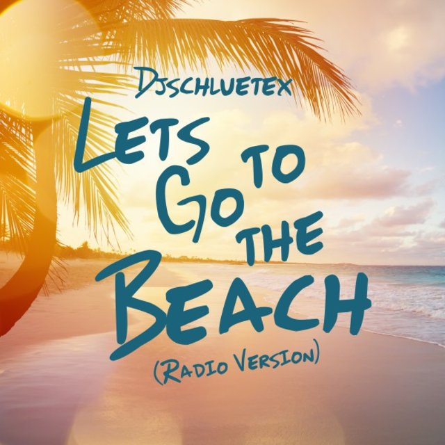 Let's Go to the Beach (Radio Version)