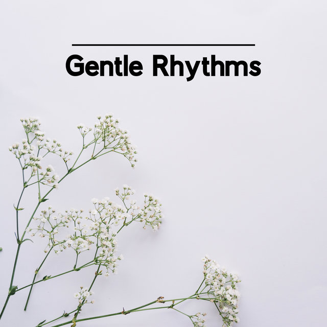 Gentle Rhythms – Oasis of Comfort Jazz Sounds for Body and Mind