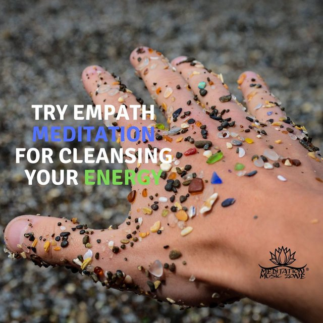 Try Empath Meditation for Cleansing Your Energy
