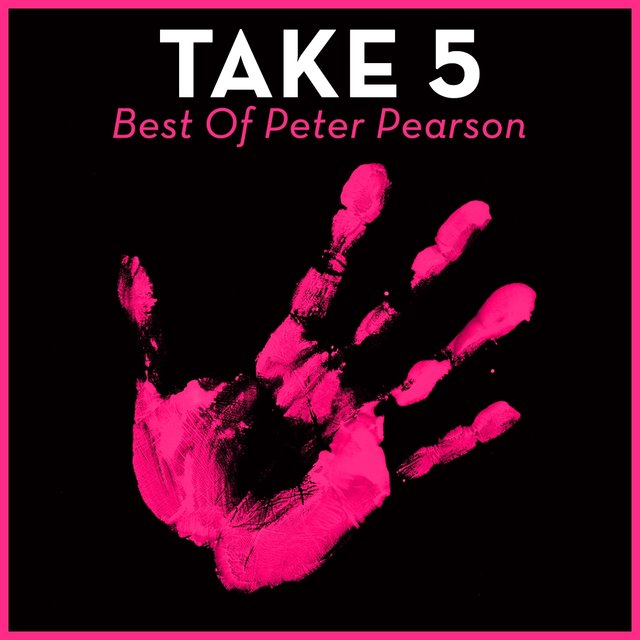 Take 5 - Best Of Peter Pearson
