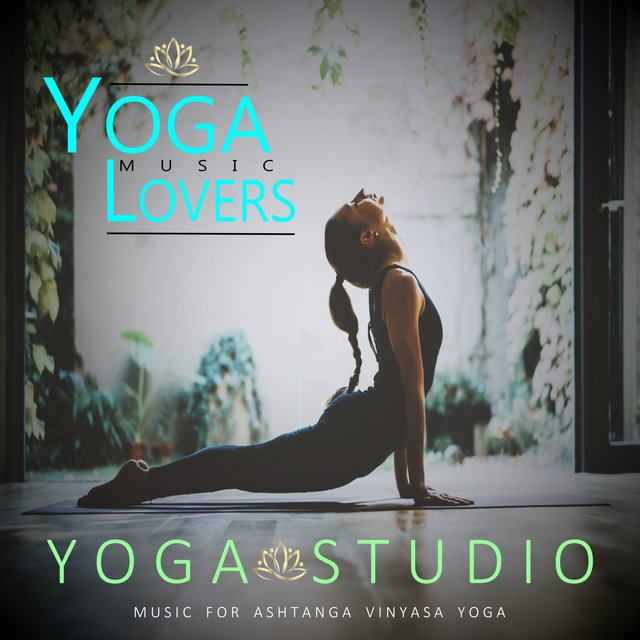 Yoga Studio - Music For Ashtanga Vinyasa Yoga