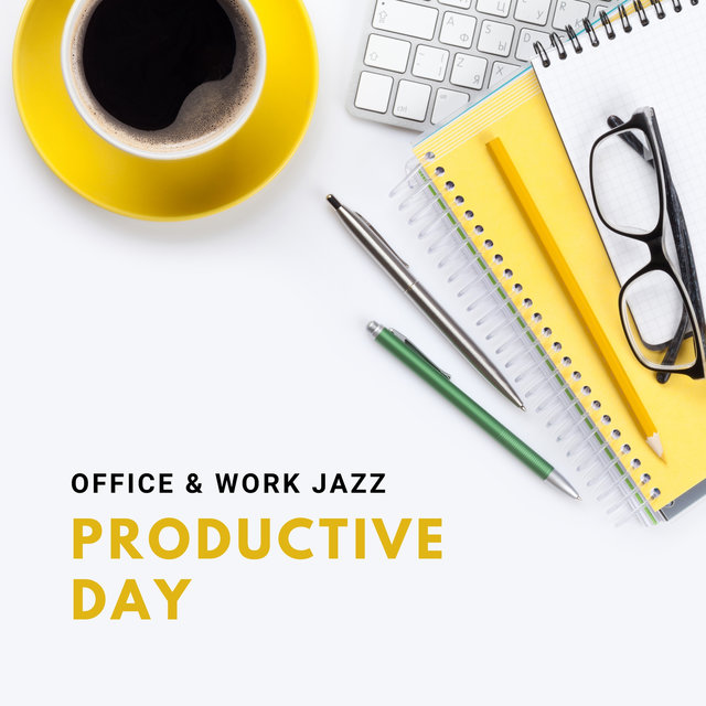 Productive Day: Nondistracting Office & Work Jazz, Music Helping You to Stay Efficient at Work