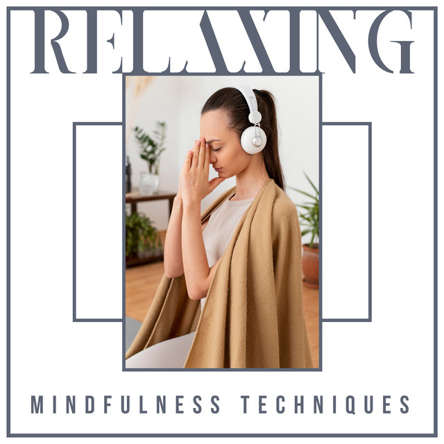 Relaxing Mindfulness Techniques (Spiritual Meditation Zone)