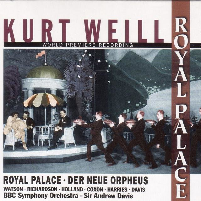 Weill, K.: Royal Palace [Opera]