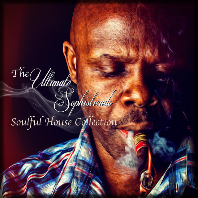 The Sophisticado Ultimate Soulful House Collection