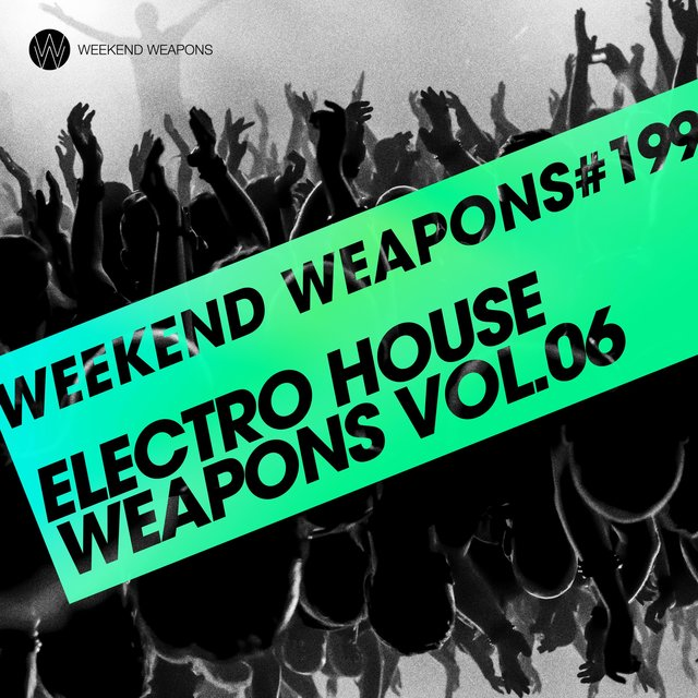 Electro House Weapons Volume 6