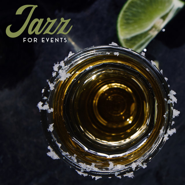 Jazz for Events - Brilliant Musical Variations Perfect for Listening at Cocktail Parties, Business Meetings or Conferences
