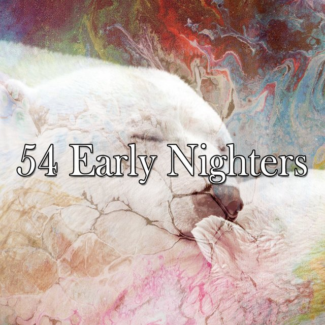 54 Early Nighters