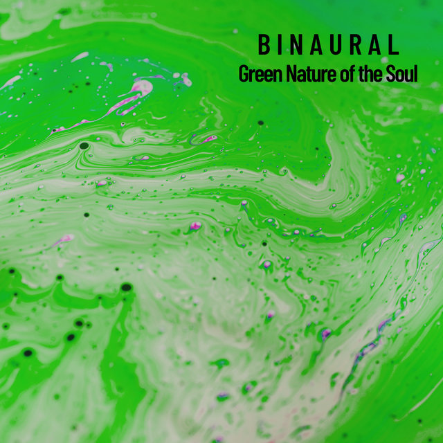 Binaural: Green Nature of the Soul