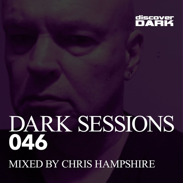 Dark Sessions 046 (Mixed by Chris Hampshire)