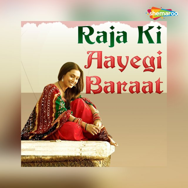 Raja Ki Aayegi Baraat (Original Motion Picture Soundtrack)