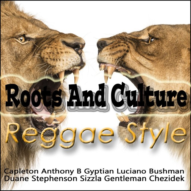 Roots And Culture Reggae Style