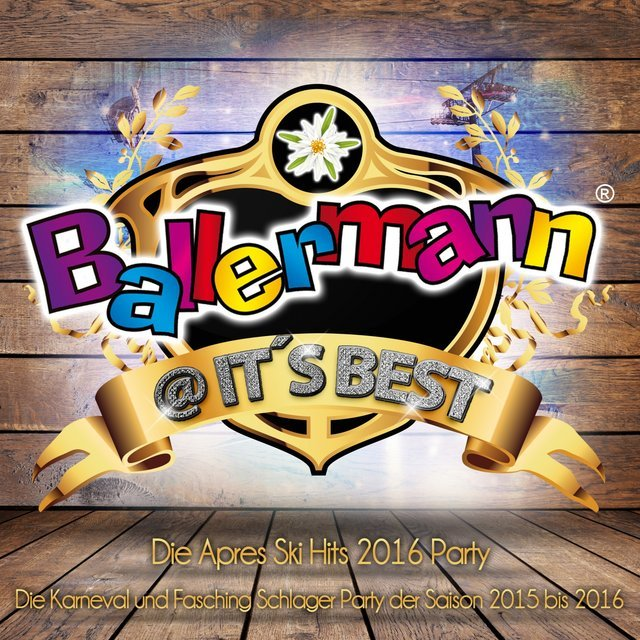 Ballermann @ it's Best - Die Après Ski Hits 2016 Party (Die Karneval und fasching Schlager Party der discofox Saison 2015 bis 2016)