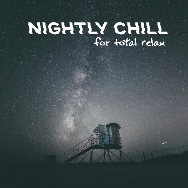 Nightly Chill for Total Relax