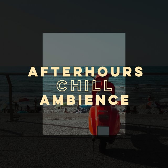 Afterhours Chill Ambience