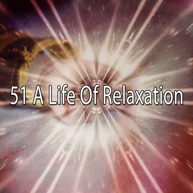 51 A Life of Relaxation