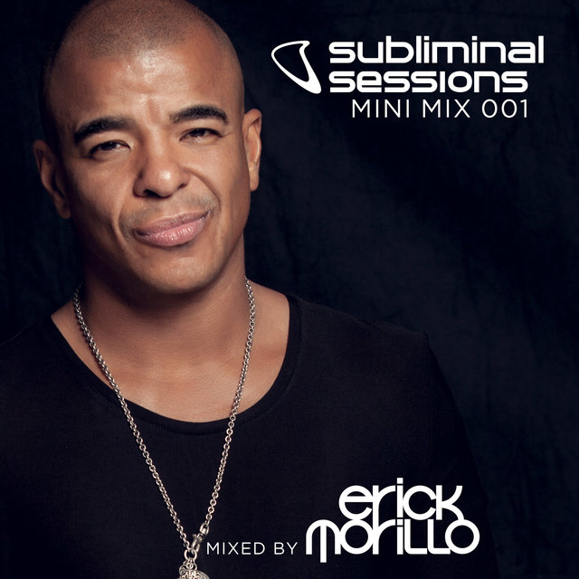 Erick Morillo presents Subliminal Sessions (Mini Mix 001)