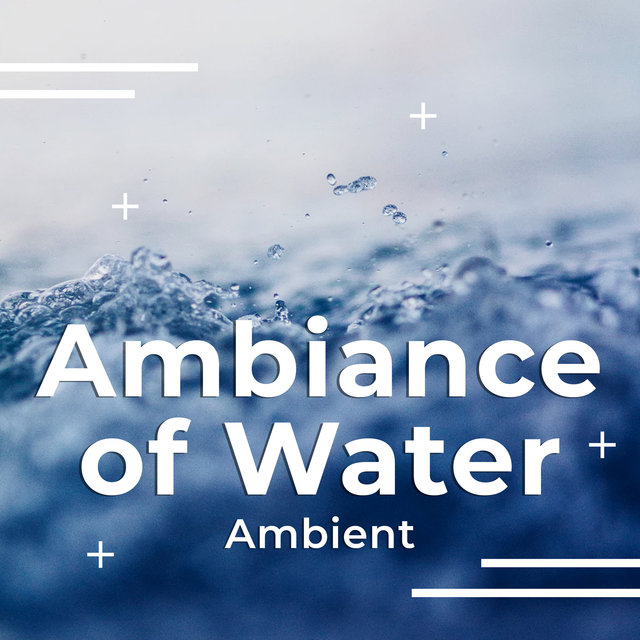 Ambiance of Water