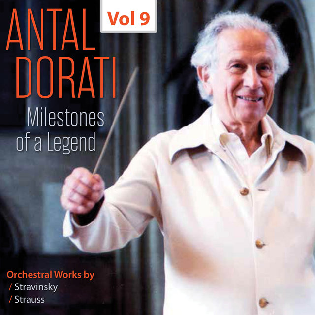 Milestones of a Legend: Antal Dorati, Vol. 9