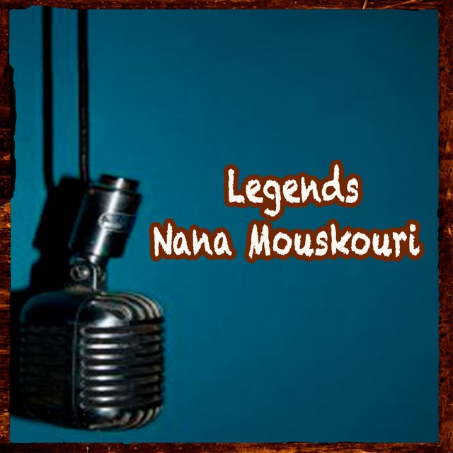 Legends - Nana Mouskouri