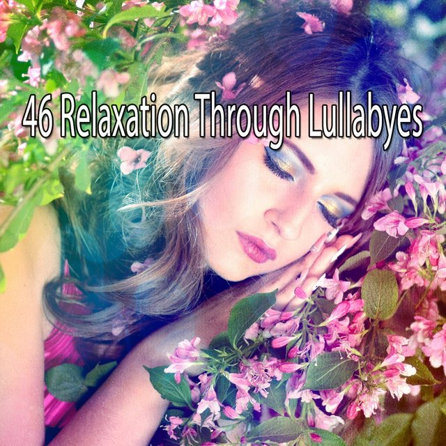 46 Relaxation Through Lullabyes