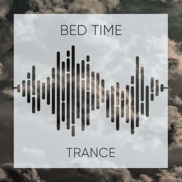 # 1 Album: Bed Time Trance