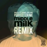 Perfect Crime (Middle Milk Remix)