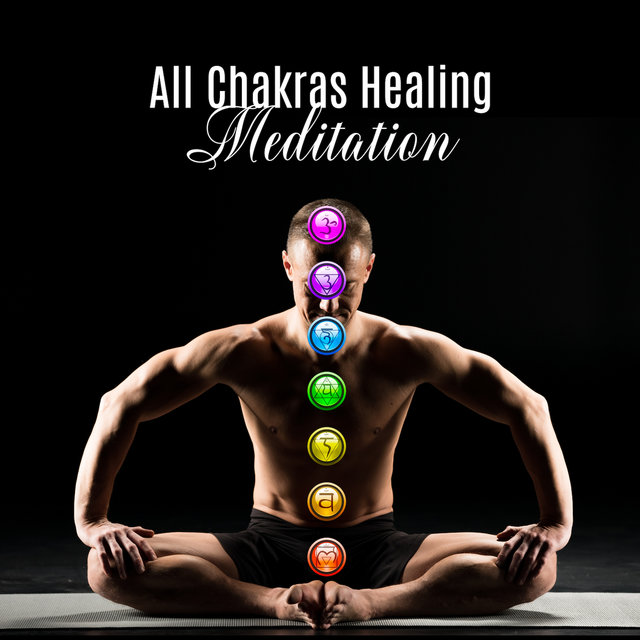 All Chakras Healing Meditation: Deep Ambient New Age 2019 Music Mix for Contemplations, Yoga & Meditation, Chakras Opening & Healing, Inner Harmony, Vital Energy Increase