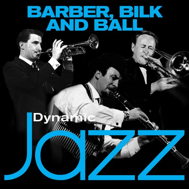 Dynamic Jazz - Barber, Bilk and Ball