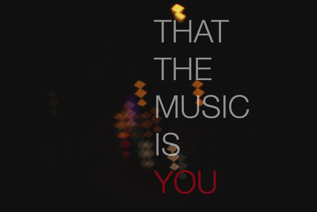 The Music Is You