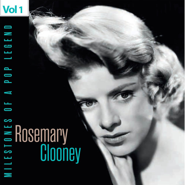 Milestones of a Pop Legend - Rosemary Clooney, Vol. 1