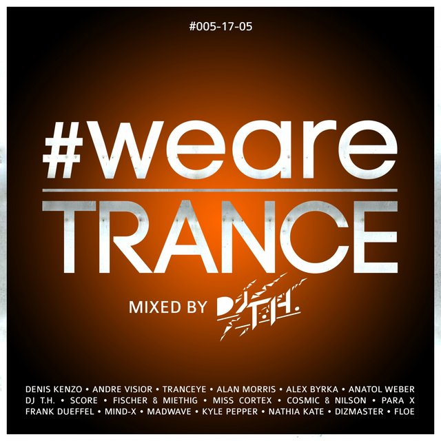 #WeAreTrance #005-17-05 (Mixed by DJ T.H.)