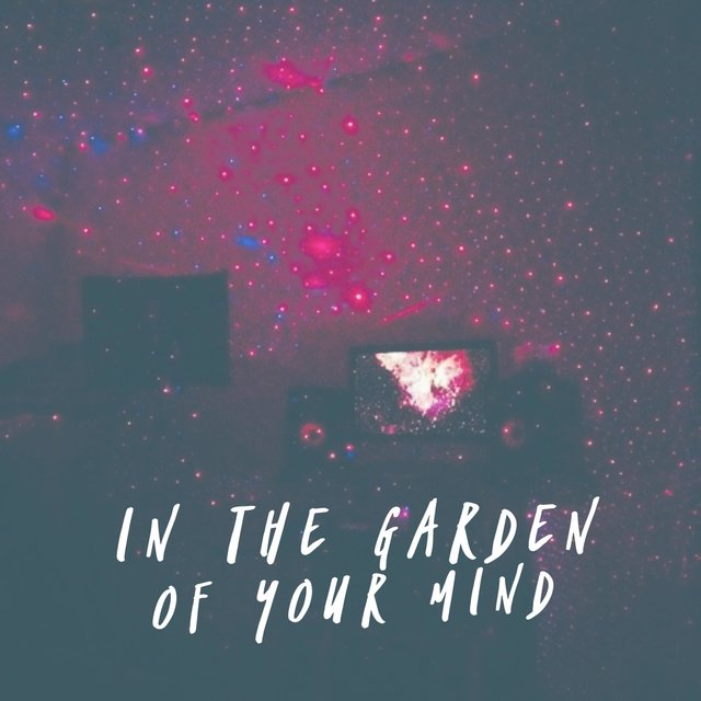 In the Garden of Your Mind