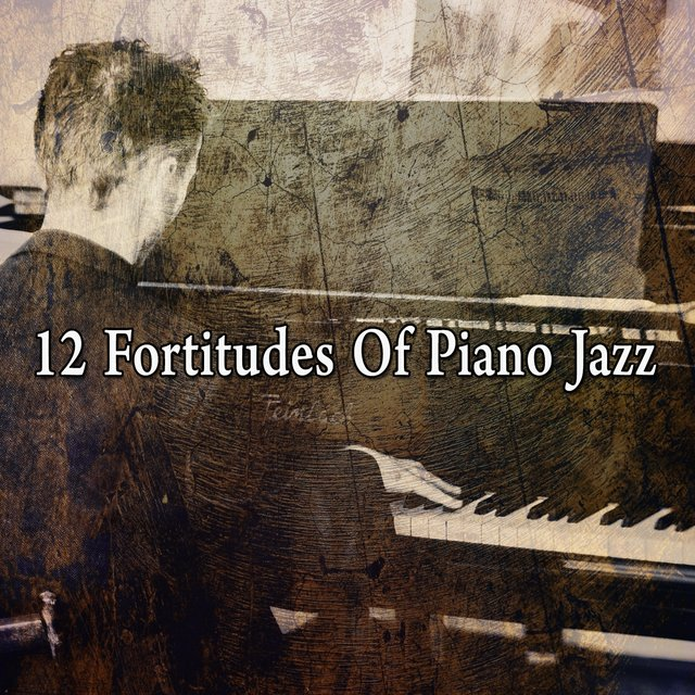 12 Fortitudes of Piano Jazz