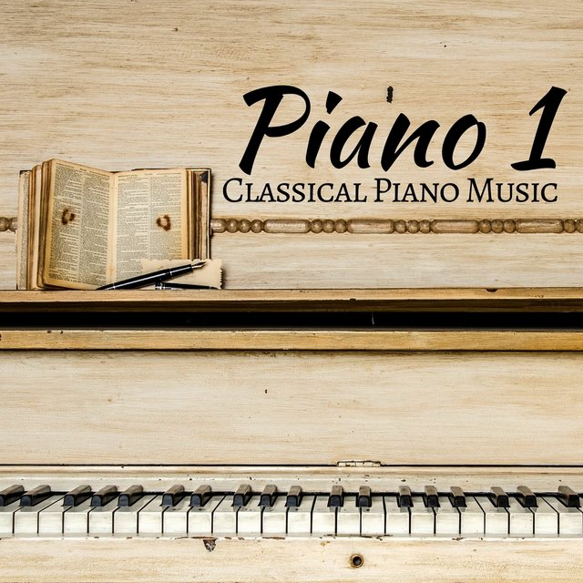 Piano 1 - Classical Piano Music for Deep Relaxation, Study and Concentration