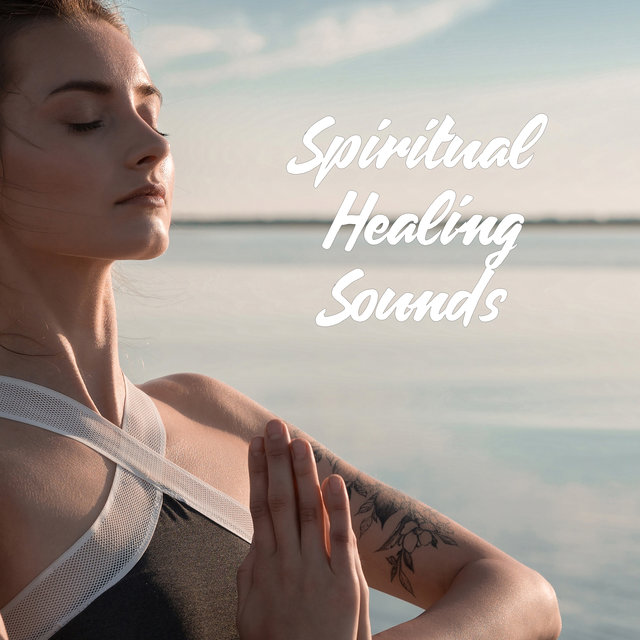 Spiritual Healing Sounds – Inner Balance, Open Your Energy Channels, Healing Mantra Meditation, Relaxation, Sound Therapy, Chakra Balancing, Cleansing Aura