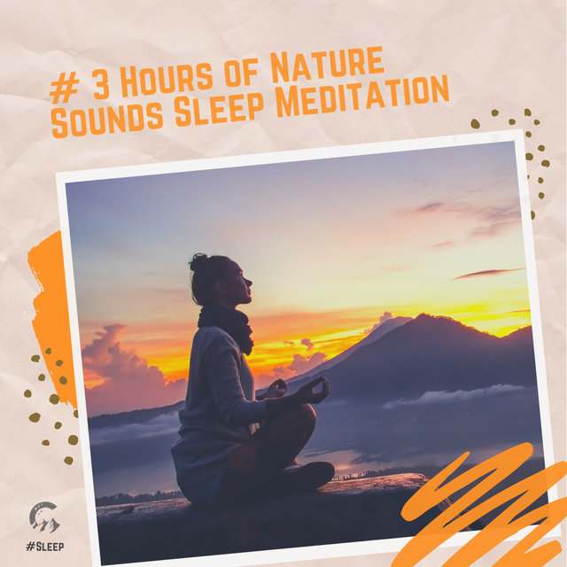 # 3 Hours of Nature Sounds Sleep Meditation