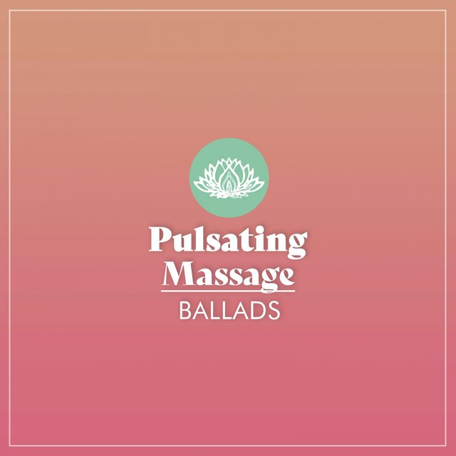 Pulsating Massage Ballads