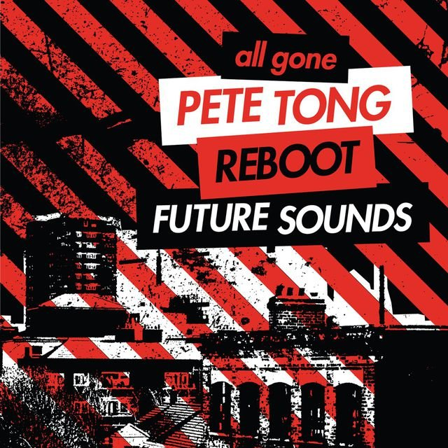 All Gone Pete Tong & Reboot Future Sounds Sampler