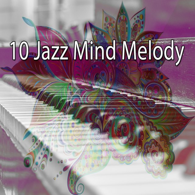 10 Jazz Mind Melody