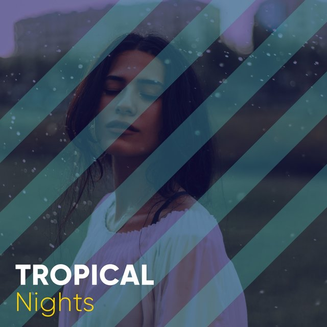 # Tropical Nights