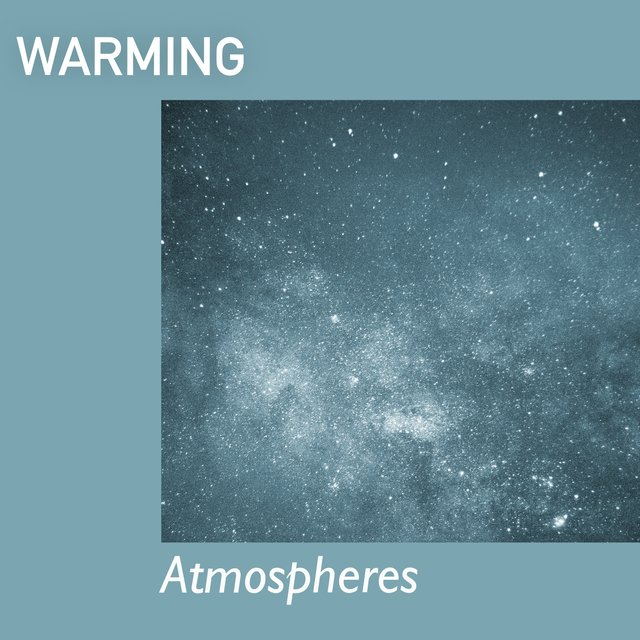# 1 Album: Warming Atmospheres