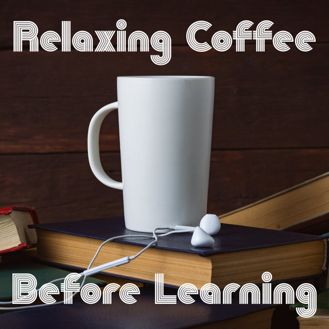Relaxing Coffee Before Learning