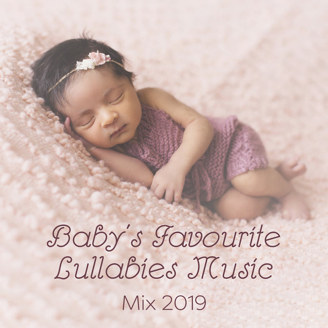 Baby's Favourite Lullabies Music Mix 2019