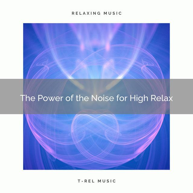 2020 Best: The Power of the Noise for High Relax