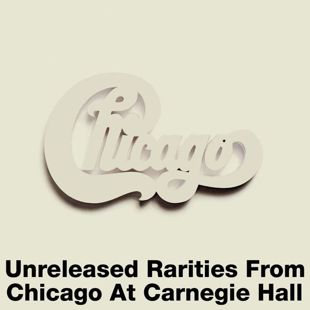 Unreleased Rarities from Chicago at Carnegie Hall