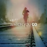 Watch You Go