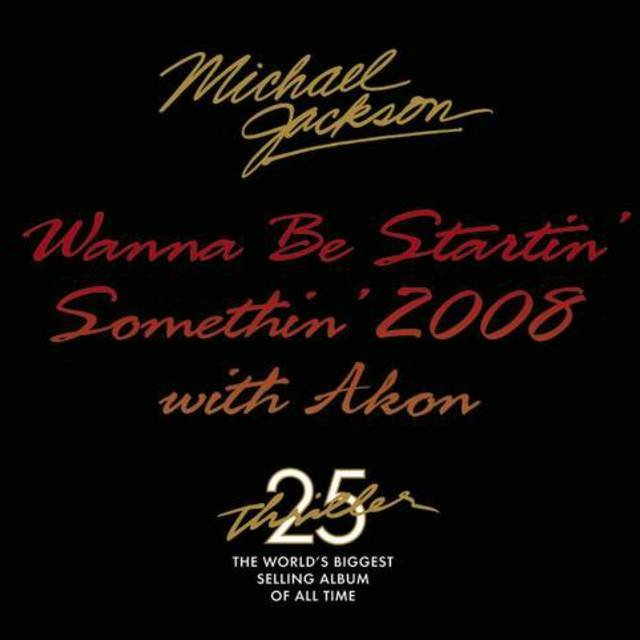 Wanna Be Startin' Somethin' 2008 w/ Akon